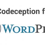 【WordPress連載記事】wordpressのテストをcodeceptionとwordpress用モジュールで自動化する 第一回